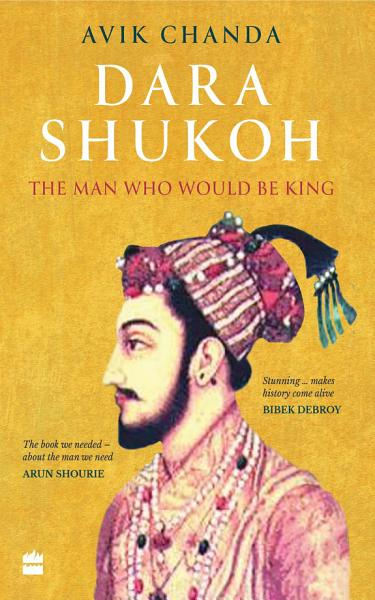 Download Dara Shukoh  The Man Who Would Be King Book