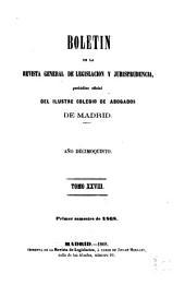 Boletín de la Revista general de legislación y jurisprudencia: periódico oficial del ilustre Colegio de abogados de Madrid, Volumen 28