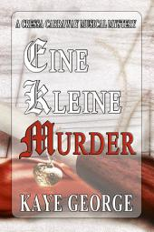 Eine Kleine Murder: A Cressa Carraway Musical Mystery