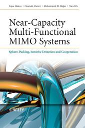 Near-Capacity Multi-Functional MIMO Systems: Sphere-Packing, Iterative Detection and Cooperation