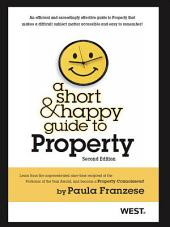 Franzese's A Short and Happy Guide to Property, 2d: Edition 2