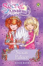 Secret Kingdom: Swan Palace: Book 14