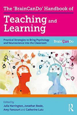 The  BrainCanDo  Handbook of Teaching and Learning