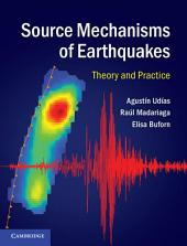 Source Mechanisms of Earthquakes: Theory and Practice