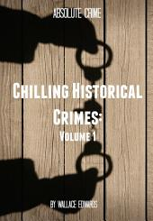 Chilling Historical Crimes: Volume 2, Volume 2
