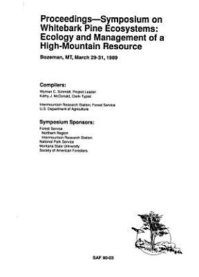 Proceedings  Symposium on Whitebark Pine Ecosystems