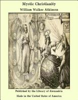 Mystic Christianity  Or  The Inner Teachings of the Master PDF