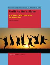 Unfit to Be a Slave
