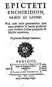 Enchiridion, graece et latine, una cum notis ... (et Cebetis tabula