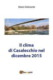 Il clima di Casalecchio nel dicembre 2015