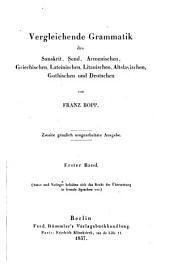 Vergleichende Grammatik des Sanskrit, Ṣend, Armenischen, Griechischen, Lateinischen, Litauischen, Altslavischen, Gothischen und Deutschen: Band 1