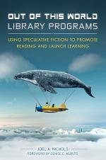 Out of This World Library Programs: Using Speculative Fiction to Promote Reading and Launch Learning