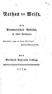 Nathan der Weise: Ein dramatisches gedicht, in fünf aufzügen ...