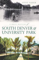 A Brief History of South Denver & University Park