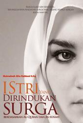 Istri Yang Di Rindukan Surga: Berdasarkan Al Quran dan As Sunah