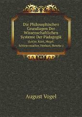 Die Philosophischen Grundlagen Der Wissenschaftlichen Systeme Der P?dagogik