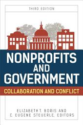 Nonprofits and Government: Collaboration and Conflict, Edition 3