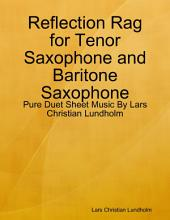 Reflection Rag for Tenor Saxophone and Baritone Saxophone - Pure Duet Sheet Music By Lars Christian Lundholm