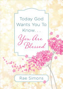 Today God Wants You to Know     You Are Blessed