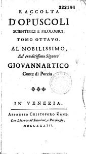 Raccolta d'Opuscoli scientifici e filosofici...