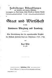 Staat und wirtschaft in den bistümern Würzburg und Bamberg: Eine untersuchung über die organizatorische tätigkeit des bischofs Friedrich Karl von Schönborn, 1729-1746