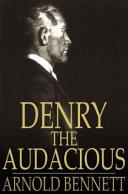 Denry the Audacious PDF