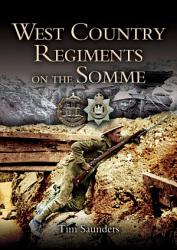 West Country Regiments On The Somme Book PDF
