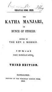 The Katha Manjari, or bunch of stories: Edited by the Rev. J. Morris
