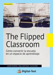 The Flipped Classroom: Cómo convertir la escuela en un espacio de aprendizaje