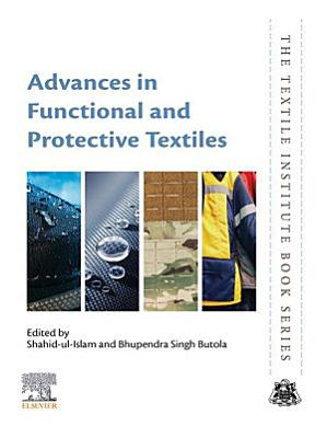Advances in Functional and Protective Textiles