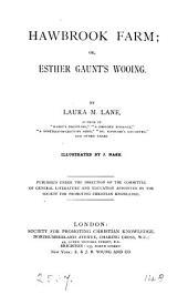 Hawbrook farm; or, Esther Gaunt's wooing