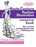Haute Couture Fashion Illustration Resource Book