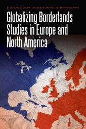 Globalizing Borderlands Studies in Europe and North America