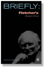 Briefly  Fletcher s Situation Ethics PDF