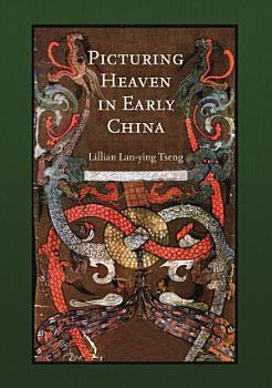 Picturing Heaven in Early China PDF