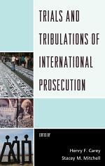 Trials and Tribulations of International Prosecution