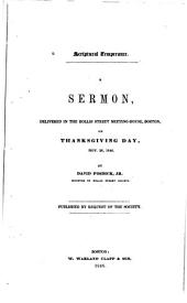 Scriptural Temperance: A Sermon, Delivered in the Hollis Sreet Meetinghouse, Boston, on Thanksgiving Day, November 26, 1846