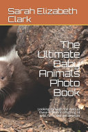 The Ultimate Baby Animals Photo Book
