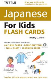 Tuttle Japanese for Kids Flash Cards (CD): [Includes 64 Flash Cards, Downloadable Audio , Wall Chart & Learning Guide]