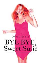 Bye Bye, Sweet Susie