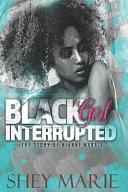 Black Girl Interrupted