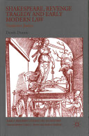 Shakespeare  Revenge Tragedy and Early Modern Law Book