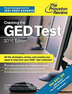 Cracking the GED Test with 2 Practice Exams  2016 Edition Book