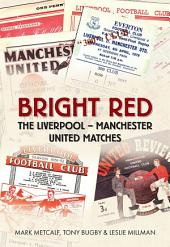 Bright Red: The Liverpool - Manchester Matches
