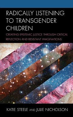 Radically Listening to Transgender Children