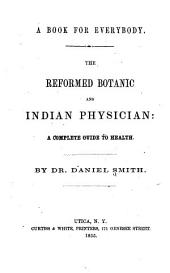The Reformed Botanic and Indian Physician: A Complete Guide to Health