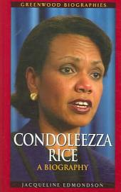 Condoleezza Rice: A Biography