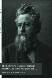 The Collected Works of William Morris: The story of Sigurd the Volsung and the fall of the Niblungs