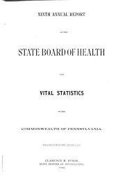 Annual Report of the State Board of Health and Vital Statistics of the Commonwealth of Pennsylvania: Volume 9