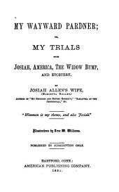 My Wayward Pardner: Or, My Trials with Josiah, America, the Widow Bump, and Etcetery